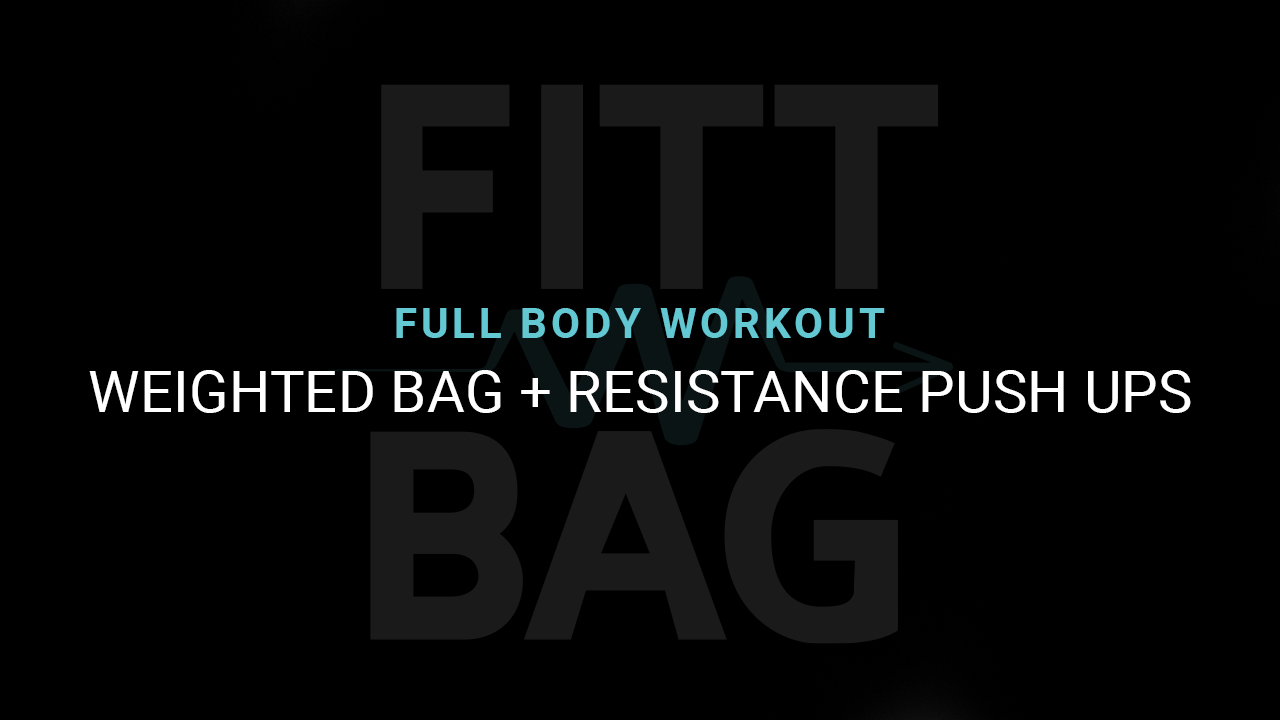 Weighted Bag + Resistance Push Ups